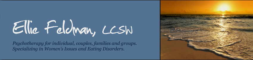 Ellie Feldman, LCSW, Specializing in the treatment of Women's Issues and Treatment of Eating Disorders. Rosalyn, New York